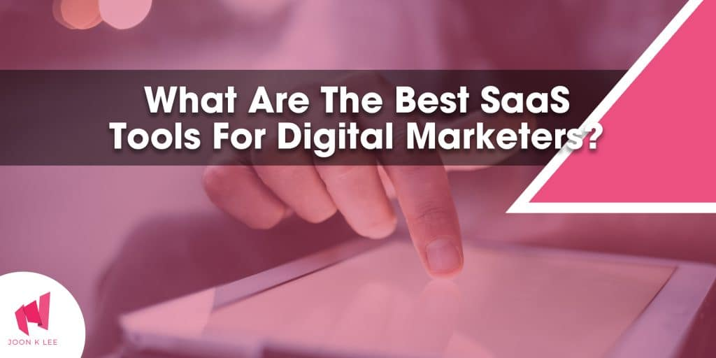 What are the best SaaS tools for digital marketers?
