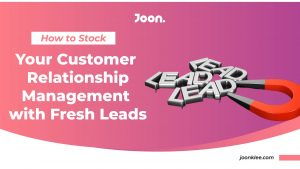 How to Stock Your Customer Relationship Management with Fresh Leads